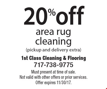 20%off area rug cleaning (pickup and delivery extra). Must present at time of sale. Not valid with other offers or prior services. Offer expires 11/30/17.