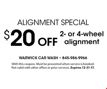 Alignment Special. $20 Off 2- or 4-wheel alignment. With this coupon. Must be presented when service is booked. Not valid with other offers or prior services. Expires 12-31-17.