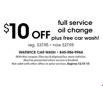 $10 Off full service oil change plus free car wash! With this coupon. Plus tax & disposal fee, most vehicles. Must be presented when service is booked. Not valid with other offers or prior services. Expires 12-31-17.