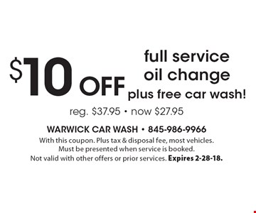 $10 off full service oil change plus free car wash! With this coupon. Plus tax & disposal fee, most vehicles. Must be presented when service is booked. Not valid with other offers or prior services. Expires 2-28-18.