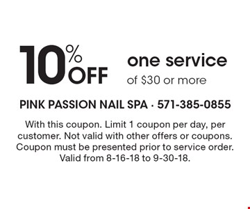 10% off one service of $30 or more. With this coupon. Limit 1 coupon per day, per customer. Not valid with other offers or coupons. Coupon must be presented prior to service order. Valid from 8-16-18 to 9-30-18.