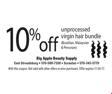 10% off unprocessed virgin hair bundle (Brazilian, Malaysian& Peruvian). With this coupon. Not valid with other offers or prior purchases. Offer expires 11-24-17.