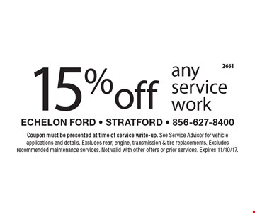15% off any service work. Coupon must be presented at time of service write-up. See Service Advisor for vehicle applications and details. Excludes rear, engine, transmission & tire replacements. Excludes recommended maintenance services. Not valid with other offers or prior services. Expires 11/10/17.