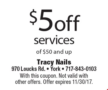 $5off services of $50 and up. With this coupon. Not valid with other offers. Offer expires 11/30/17.