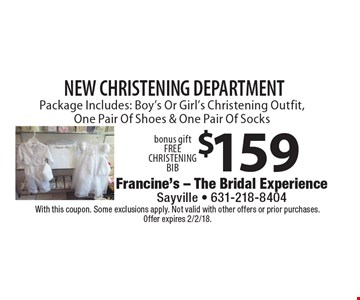 New Christening Department Package $159. Includes: Boy's Or Girl's Christening Outfit, One Pair Of Shoes & One Pair Of Socks. bonus gift