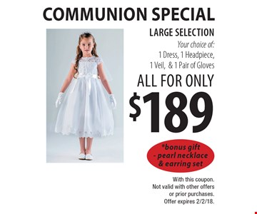 Communion Special all for only $189. Large selection. Your choice of: