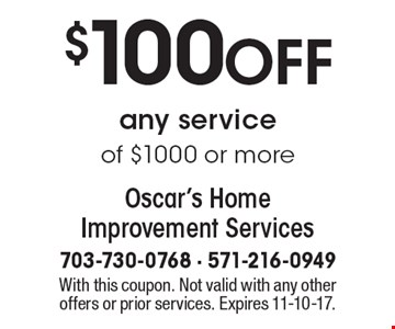 $100 OFF any service of $1000 or more. With this coupon. Not valid with any other offers or prior services. Expires 11-10-17.