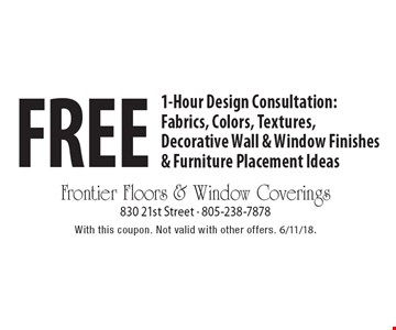 Free 1-Hour Design Consultation: Fabrics, Colors, Textures, Decorative Wall & Window Finishes & Furniture Placement Ideas. With this coupon. Not valid with other offers. 6/11/18.