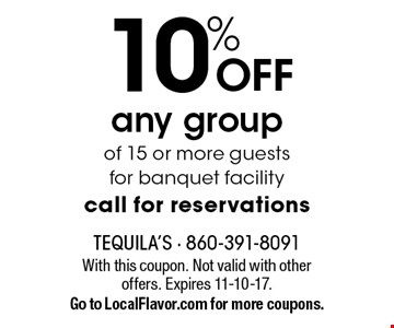 10% OFF any groupof 15 or more guestsfor banquet facilitycall for reservations. With this coupon. Not valid with other offers. Expires 11-10-17. Go to LocalFlavor.com for more coupons.