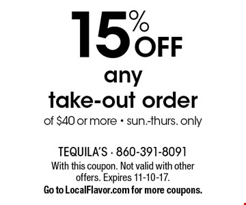 15% OFF any take-out order of $40 or more - sun.-thurs. only. With this coupon. Not valid with other offers. Expires 11-10-17. Go to LocalFlavor.com for more coupons.