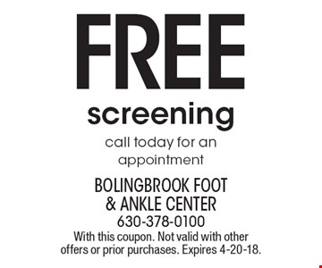 Free screening, call today for an appointment. With this coupon. Not valid with other offers or prior purchases. Expires 4-20-18.