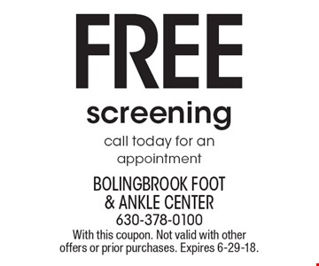 Free screening. Call today for an appointment. With this coupon. Not valid with other offers or prior purchases. Expires 6-29-18.
