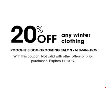20% Off any winter clothing. With this coupon. Not valid with other offers or prior purchases. Expires 11-10-17.