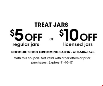 TREAT JARS! $5 Off regular jars OR $10 Off licensed jars. With this coupon. Not valid with other offers or prior purchases. Expires 11-10-17.