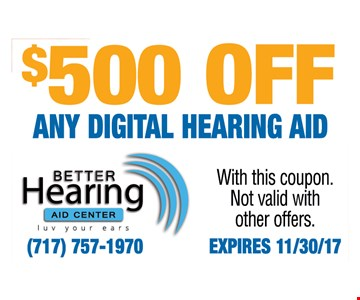 $500 off any digital hearing aid, with this coupon