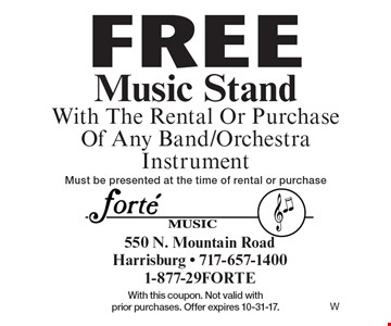 Free Music Stand With The Rental Or Purchase Of Any Band/Orchestra Instrument. Must be presented at the time of rental or purchase. With this coupon. Not valid with prior purchases. Offer expires 10-31-17.