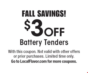 FALL SAVINGS! $3 Off Battery Tenders. With this coupon. Not valid with other offers or prior purchases. Limited time only. Go to LocalFlavor.com for more coupons.