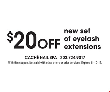 $20 OFF new set of eyelash extensions. With this coupon. Not valid with other offers or prior services. Expires 11-10-17.