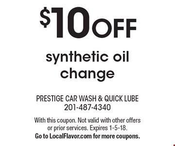 $10 OFF synthetic oil change. With this coupon. Not valid with other offers or prior services. Expires 1-5-18. Go to LocalFlavor.com for more coupons.