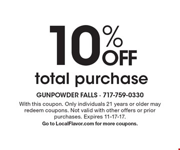 10% OFF total purchase . With this coupon. Only individuals 21 years or older may redeem coupons. Not valid with other offers or prior purchases. Expires 11-17-17. Go to LocalFlavor.com for more coupons.
