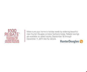 $100 rebate on qualifying purchases of Hunter Douglas window fashions