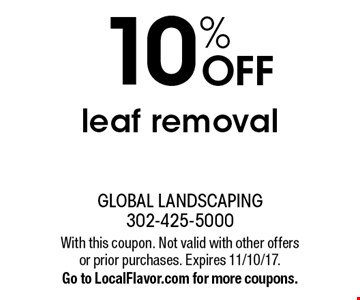 10% OFF leaf removal. With this coupon. Not valid with other offers or prior purchases. Expires 11/10/17.Go to LocalFlavor.com for more coupons.