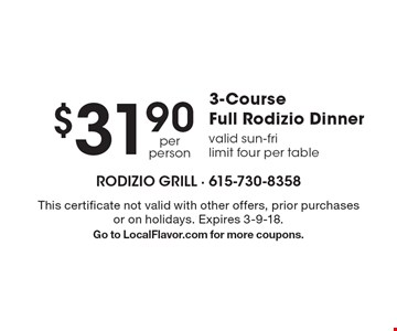 $31.90 - 3-Course Full Rodizio Dinner, valid Sun-Fri, limit four per table. This certificate not valid with other offers, prior purchases or on holidays. Expires 3-9-18.Go to LocalFlavor.com for more coupons.