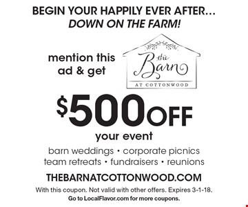 $500 off your event. With this coupon. Not valid with other offers. Expires 3-1-18. Go to LocalFlavor.com for more coupons.