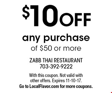 $10 OFF any purchase of $50 or more. With this coupon. Not valid with other offers. Expires 11-10-17. Go to LocalFlavor.com for more coupons.