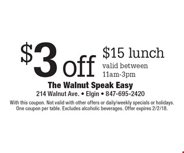 $3 off $15 lunch. Valid between 11am-3pm. With this coupon. Not valid with other offers or daily/weekly specials or holidays. One coupon per table. Excludes alcoholic beverages. Offer expires 2/2/18.