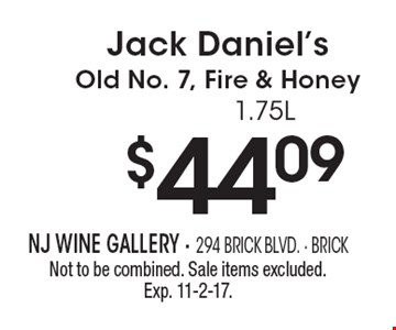 $44.09 Jack Daniel's Old No. 7, Fire & Honey 1.75L. Not to be combined. Sale items excluded. Exp. 11-2-17.