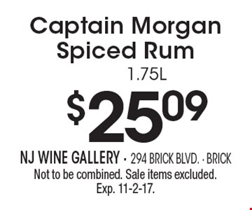 $25.09 Captain Morgan Spiced Rum 1.75L. Not to be combined. Sale items excluded. Exp. 11-2-17.