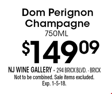 $149.09 Dom Perignon Champagne 750ML. Not to be combined. Sale items excluded. Exp. 1-5-18.