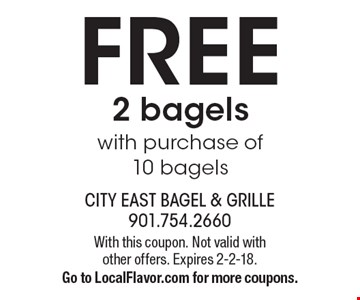FREE 2 bagels with purchase of 10 bagels. With this coupon. Not valid with other offers. Expires 2-2-18. Go to LocalFlavor.com for more coupons.