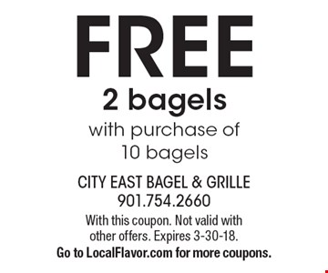 Free 2 bagels with purchase of 10 bagels. With this coupon. Not valid with other offers. Expires 3-30-18. Go to LocalFlavor.com for more coupons.