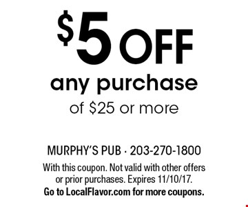 $5 off any purchase of $25 or more. With this coupon. Not valid with other offers or prior purchases. Expires 11/10/17. Go to LocalFlavor.com for more coupons.