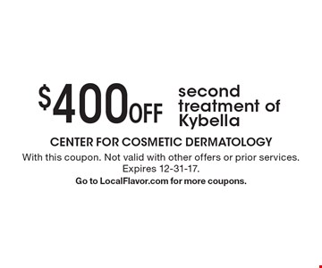 $400 Off second treatment of Kybella. With this coupon. Not valid with other offers or prior services. Expires 12-31-17. Go to LocalFlavor.com for more coupons.