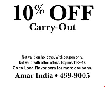 10% OFF Carry-Out. Not valid on holidays. With coupon only. Not valid with other offers. Expires 11-3-17. Go to LocalFlavor.com for more coupons.