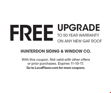 Free Upgrade To 50 Year Warranty On Any New Gaf Roof. With this coupon. Not valid with other offers or prior purchases. Expires 11-10-17. Go to LocalFlavor.com for more coupons.