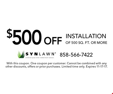 $500 off installation of 500 sq. ft. or more. With this coupon. One coupon per customer. Cannot be combined with any other discounts, offers or prior purchases. Limited time only. Expires 11-17-17.