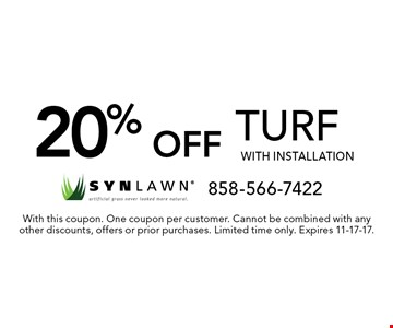 20% off turf with installation. With this coupon. One coupon per customer. Cannot be combined with any other discounts, offers or prior purchases. Limited time only. Expires 11-17-17.