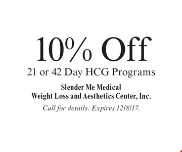 10% Off 21 or 42 Day HCG Programs. Call for details. Expires 12/8/17.