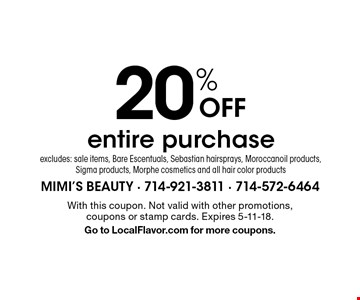 20% Off entire purchase. excludes: sale items, Bare Escentuals, Sebastian hairsprays, Moroccanoil products, Sigma products, Morphe cosmetics and all hair color products. With this coupon. Not valid with other promotions, coupons or stamp cards. Expires 5-11-18. Go to LocalFlavor.com for more coupons.