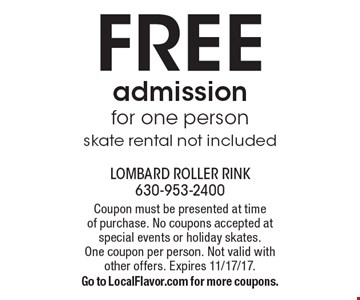 FREE admission for one personskate rental not included. Coupon must be presented at time  of purchase. No coupons accepted at special events or holiday skates.  One coupon per person. Not valid with other offers. Expires 11/17/17. Go to LocalFlavor.com for more coupons.