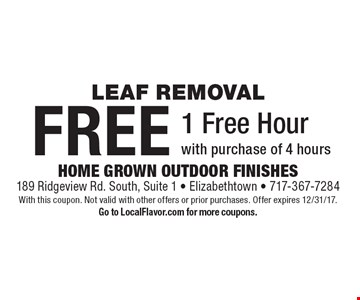 1 Free Hour of Leaf Removal with purchase of 4 hours. With this coupon. Not valid with other offers or prior purchases. Offer expires 12/31/17. Go to LocalFlavor.com for more coupons.