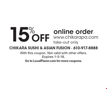 15% off online order. www.chikarapa.com. Take-out only. With this coupon. Not valid with other offers. Expires 1-5-18. Go to LocalFlavor.com for more coupons.