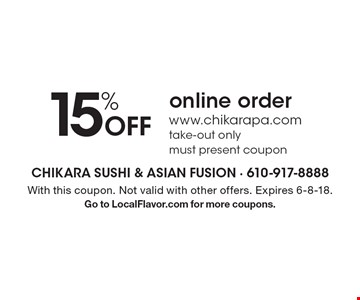 15% Off online order www.chikarapa.com. Take-out only. Must present coupon. With this coupon. Not valid with other offers. Expires 6-8-18. 