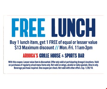 FREE LUNCH Buy 1 Item, get 1 FREE of equal or lesser value