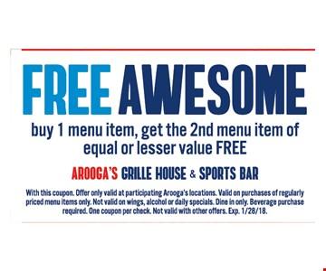Buy 1 Menu Item, get the 2nd menu item of equal or lesser value FREE