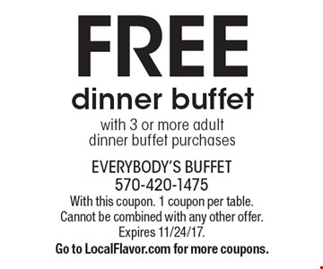 FREE dinner buffet with 3 or more adult dinner buffet purchases. With this coupon. 1 coupon per table. Cannot be combined with any other offer. Expires 11/24/17. Go to LocalFlavor.com for more coupons.